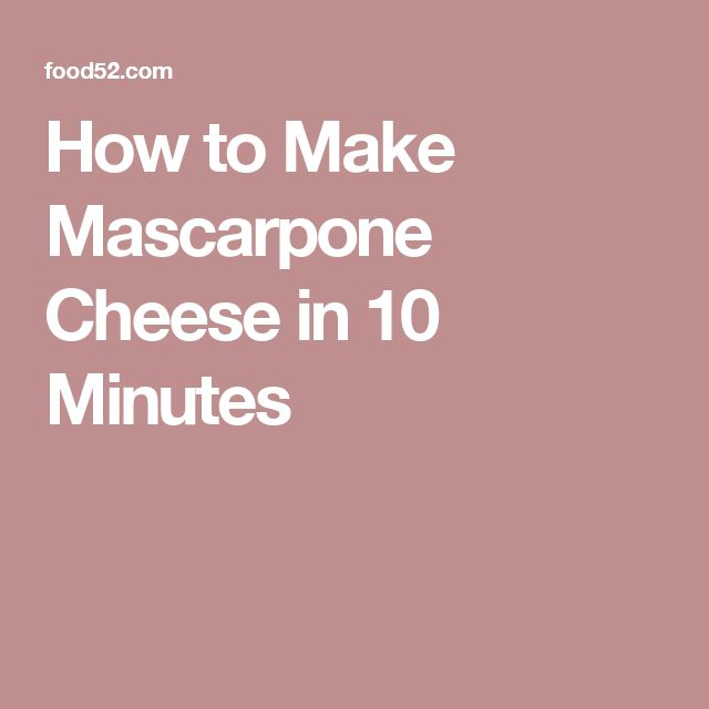 How to Make Mascarpone Cheese in 10 Minutes