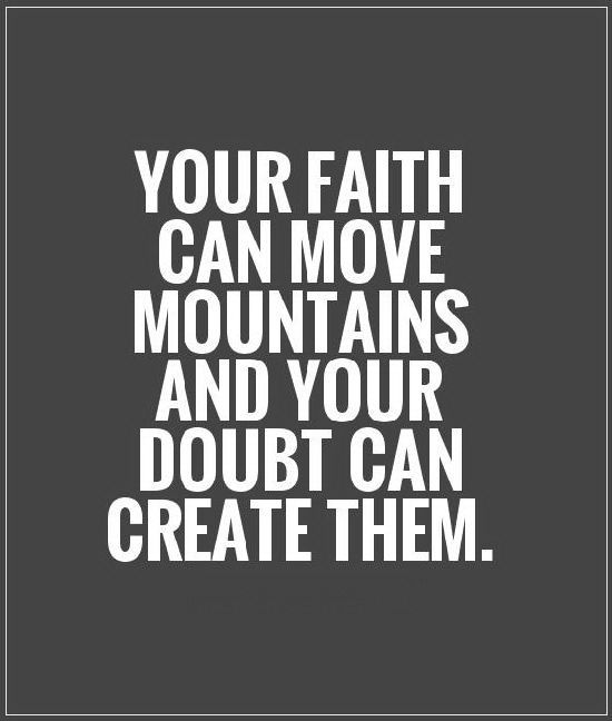 Your Faith Can Move Mountains Quotes And Sayings
