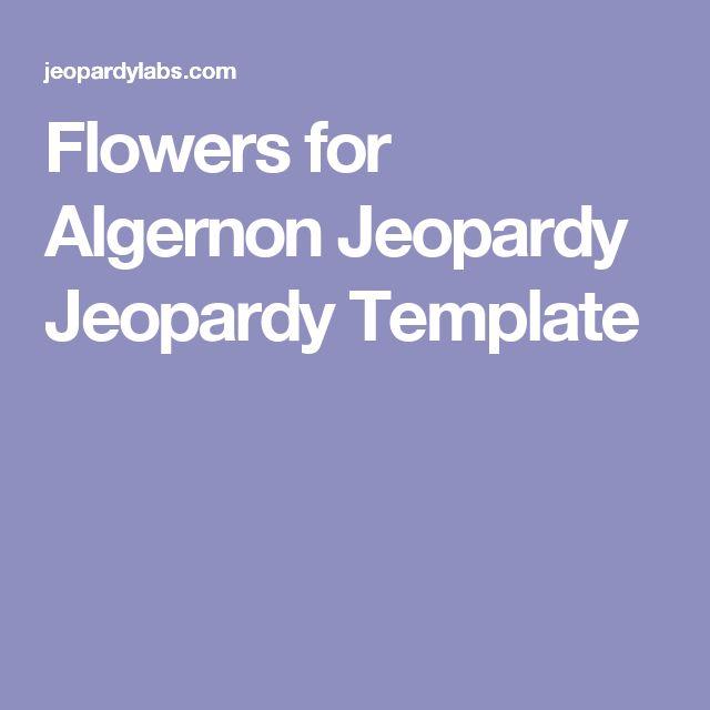 Flowers for Algernon Jeopardy Jeopardy Template