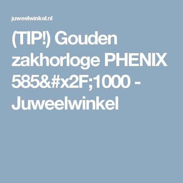 (TIP!) Gouden zakhorloge PHENIX 585/1000 - Juweelwinkel