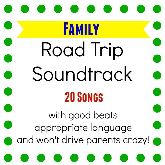 road trip family soundtrack - 20 songs kids will love and won't drive parents crazy! - lizoncall.com