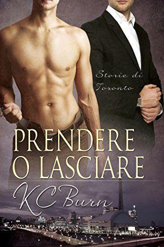 Titolo:  Prendere o lasciare Titolo originale:  Cast Off Autore: KC Burn Serie: Storie di Toronto, Libro 3 Casa Editrice:  Dreamspinn...