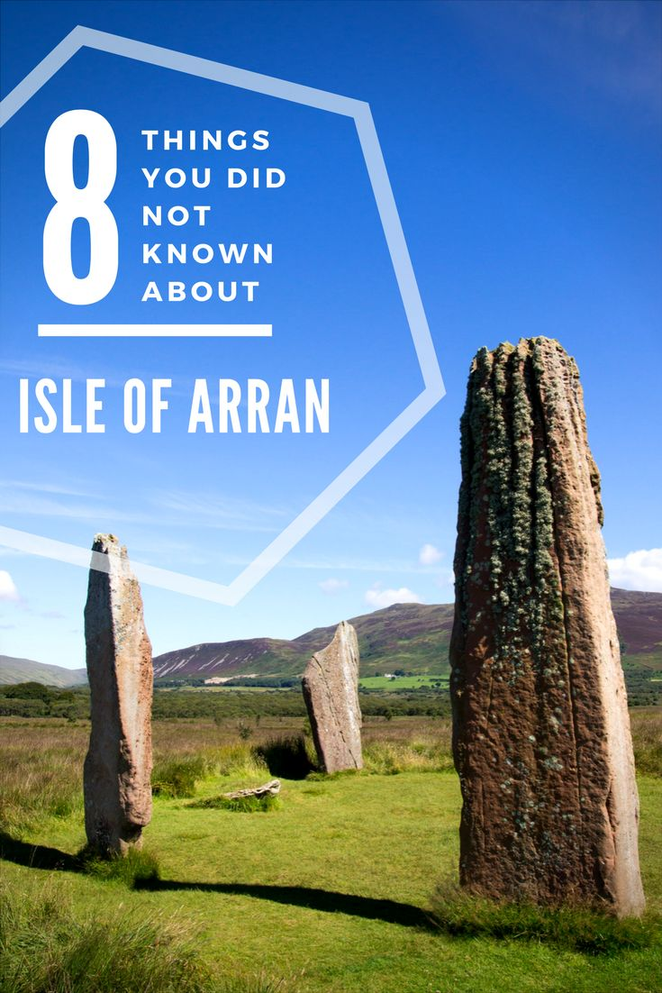 8 Things You Did Not Known About Isle of Arran