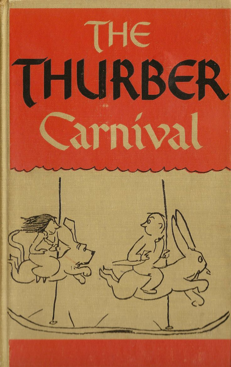 AUTHOR: James Thurber. COVER: No credit given. ILLUSTRATOR: James Thurber. PUBLISHER: Kingsport Press / Harper & Brothers New York and London. YEAR: 1945
