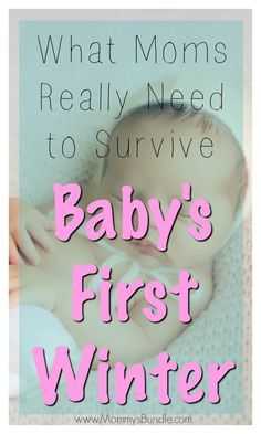 The BEST tips for surviving the winter months with a new baby. What moms should pay attention to most!!