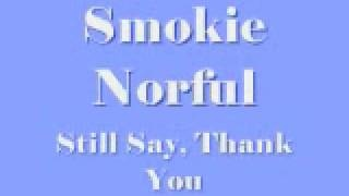 Smokie Norful - Still Say, Thank You, via YouTube.