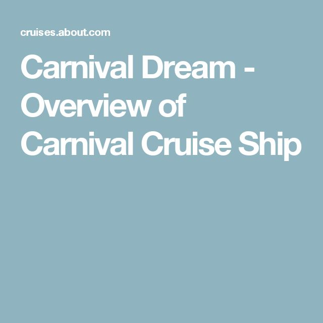 Carnival Dream - Overview of Carnival Cruise Ship
