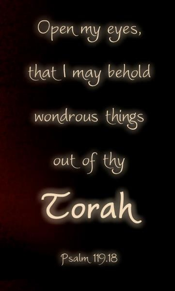 The wondrous things out of Thy Torah                                                                                                                                                                                 More