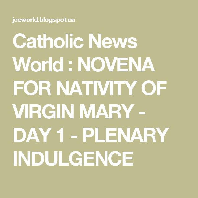 Catholic News World : NOVENA FOR NATIVITY OF VIRGIN MARY - DAY 1 - PLENARY INDULGENCE