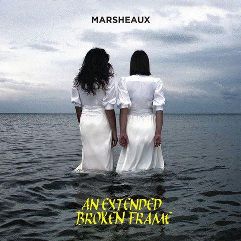 Marsheaux - An Extended Broken Frame (2015)