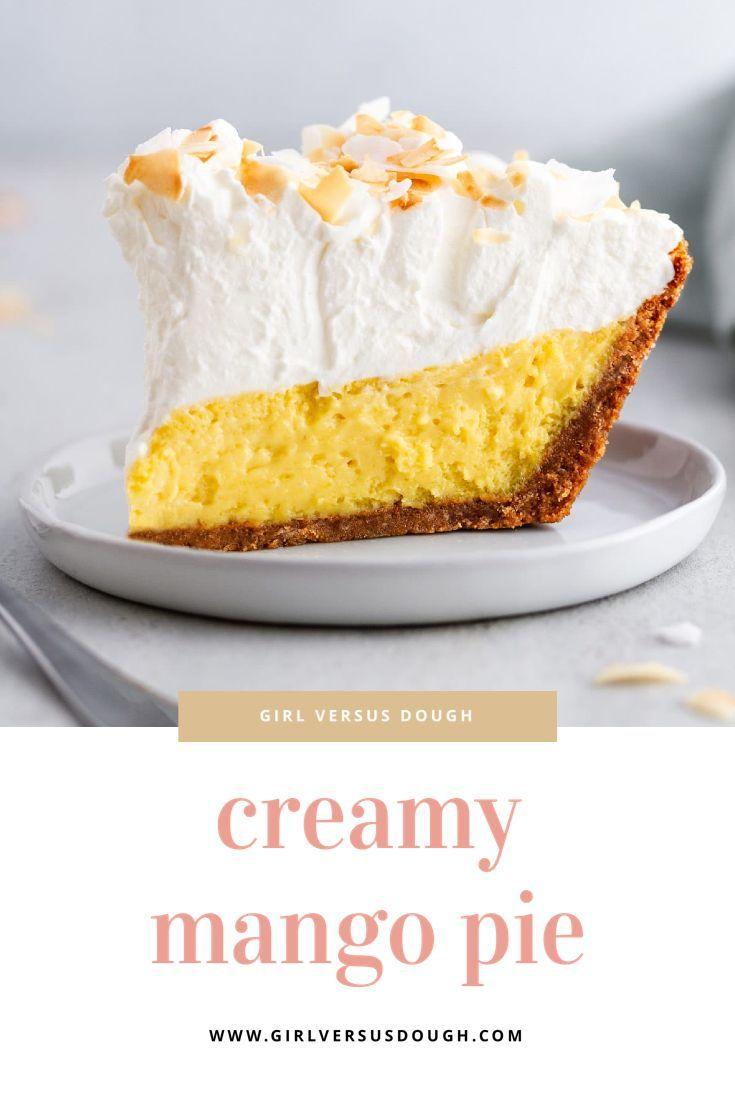 Creamy Mango Pie Recipe Graham Cracker Crust Girl Versus Dough Recipe In 2020 Mango Dessert Recipes Mango Pie Mango Dessert