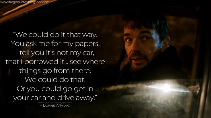 Fargo Quotes   We could do it that way. You ask me for my...