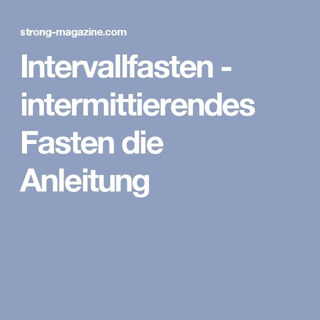 Intervallfasten - intermittierendes Fasten die Anleitung