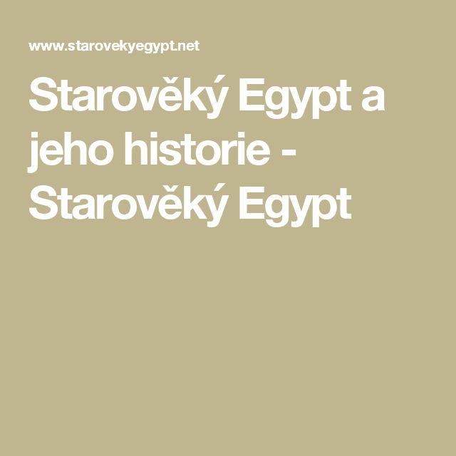 Starověký Egypt a jeho historie - Starověký Egypt