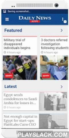 Daily News Egypt - Official  Android App - playslack.com ,  Daily News Egypt is a completely independent news provider for Egypt and the wider MENA region.Working with local Arabic sources we provide the English speaking world with an insight into breaking news, in print and online every day of the week. We aim to build our reputation for honest and reliable reporting, to make us a point of reference on Egyptian current affairs for readers all over the world.The newspaper originally launched…