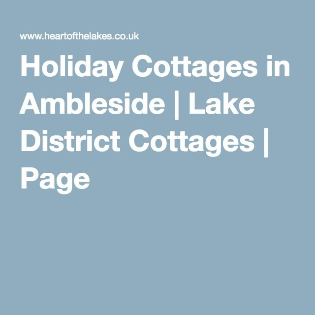 Holiday Cottages in Ambleside | Lake District Cottages | Page 1