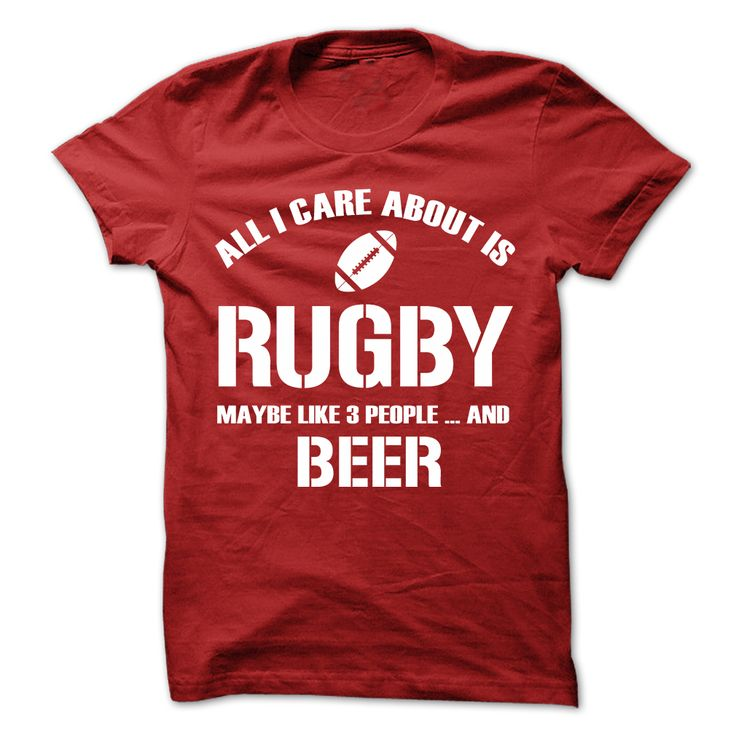 All I Care About Is Rugby And Beer T-Shirt