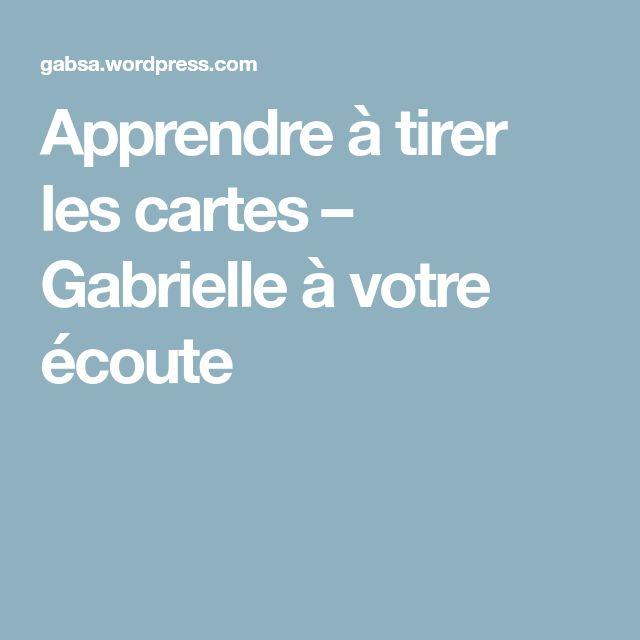 Apprendre à tirer les cartes – Gabrielle à votre écoute