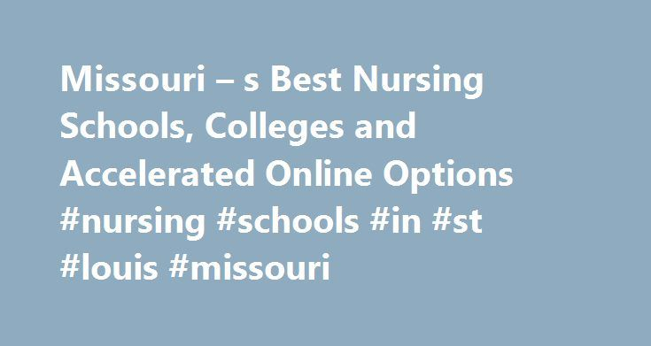 Missouri – s Best Nursing Schools, Colleges and Accelerated Online Options #nursing #schools #in #st #louis #missouri http://wisconsin.remmont.com/missouri-s-best-nursing-schools-colleges-and-accelerated-online-options-nursing-schools-in-st-louis-missouri/  # Latest Why Get a Doctorate of Nursing DNP Degree? Nursing NCLEX Q-Bank by UWorld Nurse Practitioner Vs. Physician Assistant LPN LVN Nursing Requirements 25 Reasons Why To Get a Masters in Nursing 160+ Most Popular Nursing Job Career…