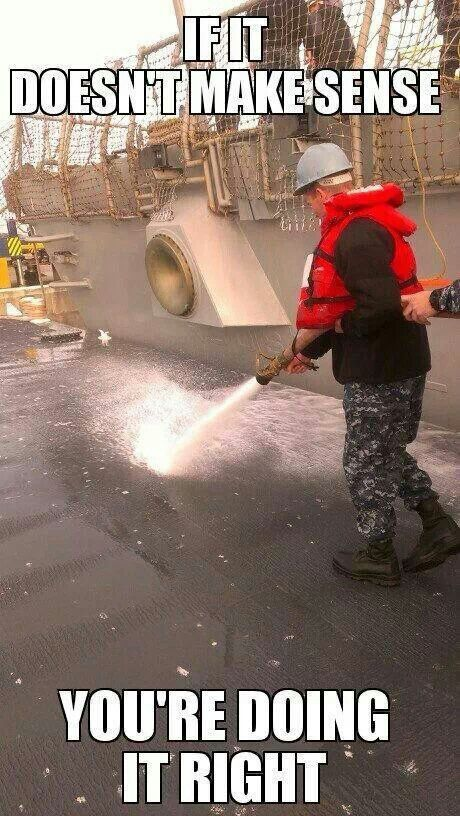 It's the Navy way, shipmate.