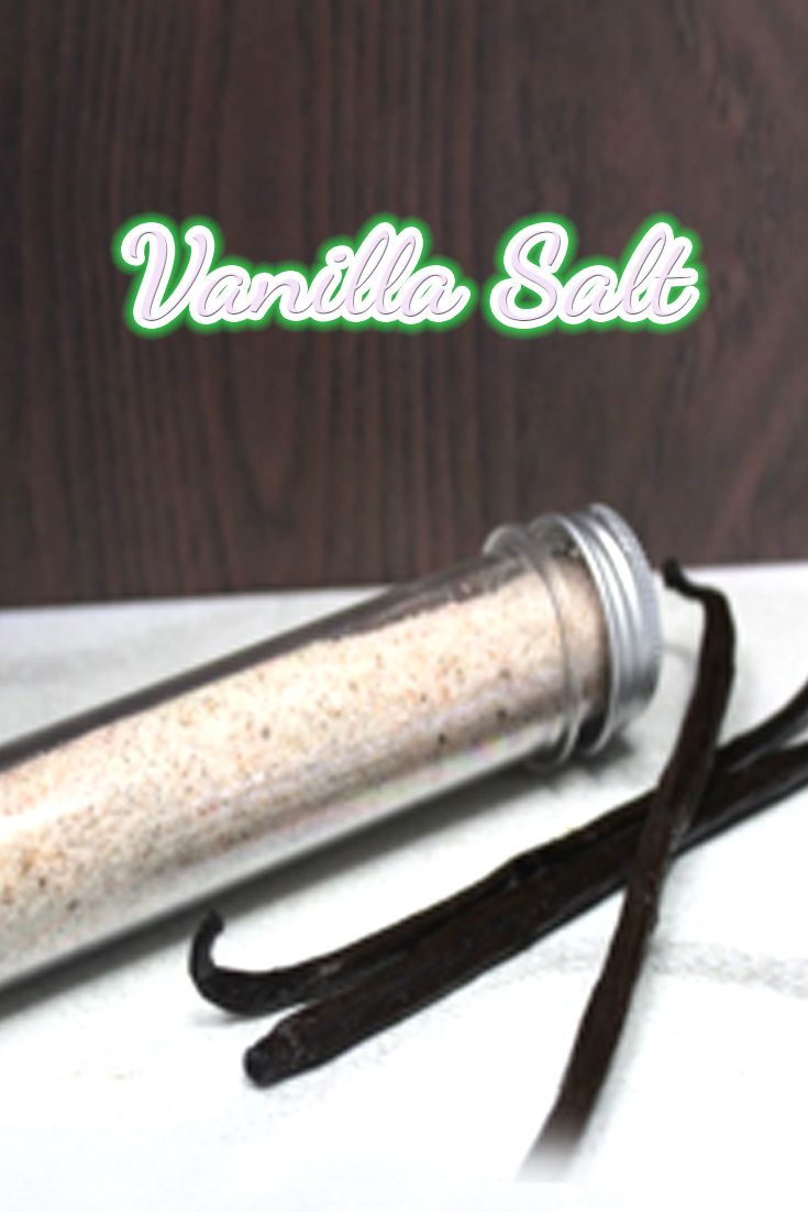 This Vanilla Salt is great for desserts.  Imagine this sprinkled over some strawberries and cream, or ontop of a salted caramel slice – OMG yummmmmm!