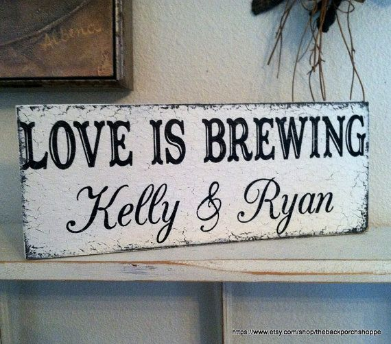 LOVE is BREWING with your Names - Self Standing Wedding Signs 4 3/4 x 12