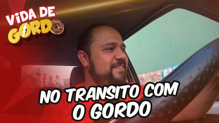 No transito com o gordo