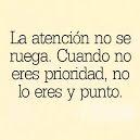 La atención no se ruega cuando no eres prioridad