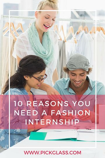 10 Reasons You Need An Internship To Land A Job In The Fashion Industry http://pickglass.com/5-reasons-internship-fashion-industry/
