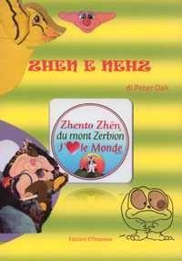 Da lontani universi gli Zhen del Mont Zerbion ed i Nehz vivono in Terraland. Gli Zhen amano la natura, i Nehz fanno solo guai e pasticci. La Zhenta Idea di Smile Zhen salva gli Zhen dalla terribile minaccia dei Nehz.