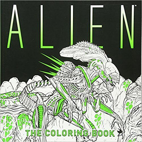 Bring Some Color To The Darkness Of Space With This Coloring Book Based On Alien Franchise