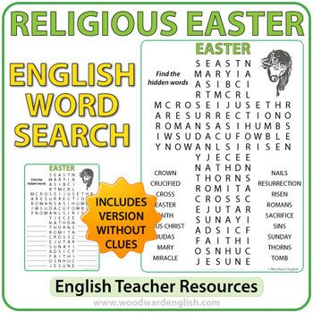 Word Search with Religious Vocabulary about Easterin English.This activity contains the following 18words: crown, crucified, cross, Easter, faith, Jesus Christ, Judas, Mary, miracle, nails, resurrection, risen, Romans, sacrifice, sins, Sunday, thorns, tomb.There are two versions of this word search.