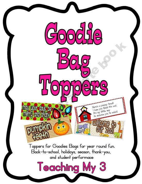 40 Goodie Bag Toppers and Labels for teachers and students. Something for every occasion. Suggestions on each card for what to put in the bags.