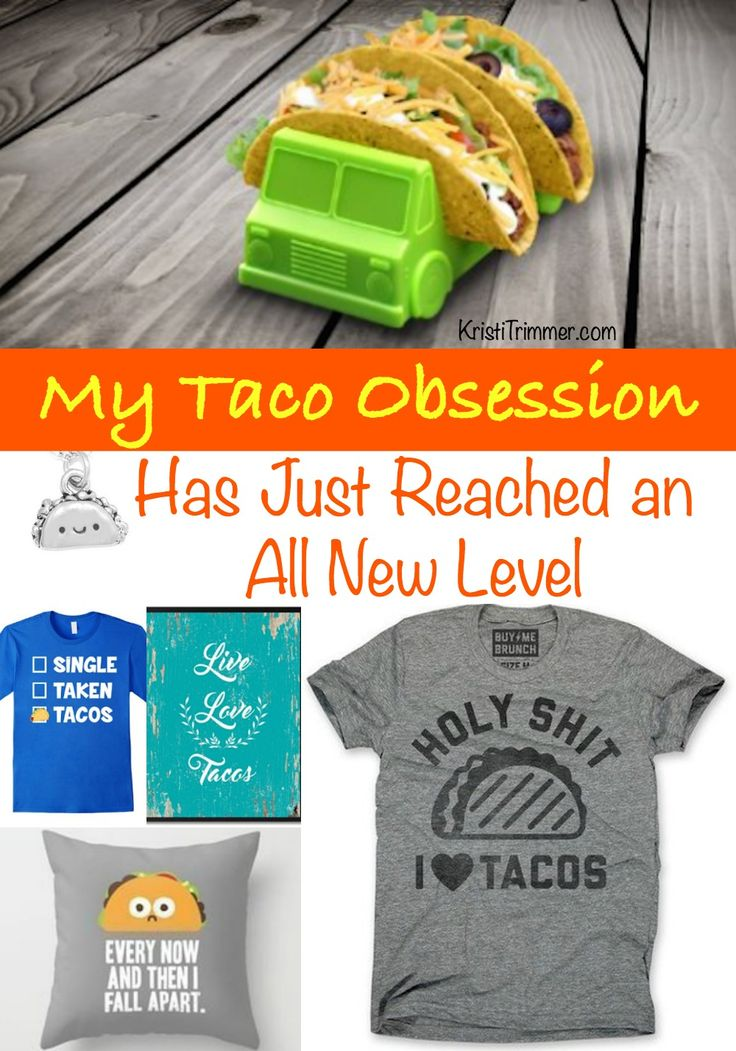 My Taco Obsession Has Reached An All New Level
