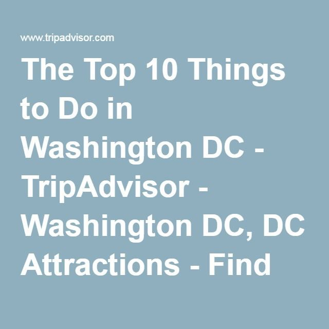 The Top 10 Things to Do in Washington DC - TripAdvisor - Washington DC, DC Attractions - Find What to Do Today, This Weekend, or in May