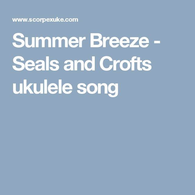 Summer Breeze - Seals and Crofts ukulele song