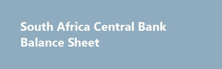 South Africa Central Bank Balance Sheet http://betiforexcom.livejournal.com/26178773.html  Central Bank Balance Sheet in South Africa decreased to 694211 ZAR Million in June from 697303 ZAR Million in May of 2017. Central Bank Balance Sheet in South Africa averaged 118172.19 ZAR Million from 1964 until 2017, reaching an all time high of 8011... The post South Africa Central Bank Balance Sheet appeared first on Central bank. The post South Africa Central Bank Balance Sheet appeared first on…