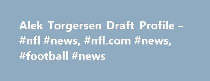 Alek Torgersen Draft Profile – #nfl #news, #nfl.com #news, #football #news http://illinois.nef2.com/alek-torgersen-draft-profile-nfl-news-nfl-com-news-football-news/  # Overview California talent and Ivy League intelligence is a good combination for an NFL prospect, and he's become one of the most decorated players in Penn history. Even in his first action as a Quaker, he received Ivy League Rookie of the Week in the season finale against Cornell, his only game of the season (6-10, 109…