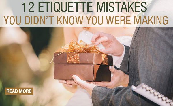 12 Wedding Etiquette Mistakes You Didn't Know You Were Making