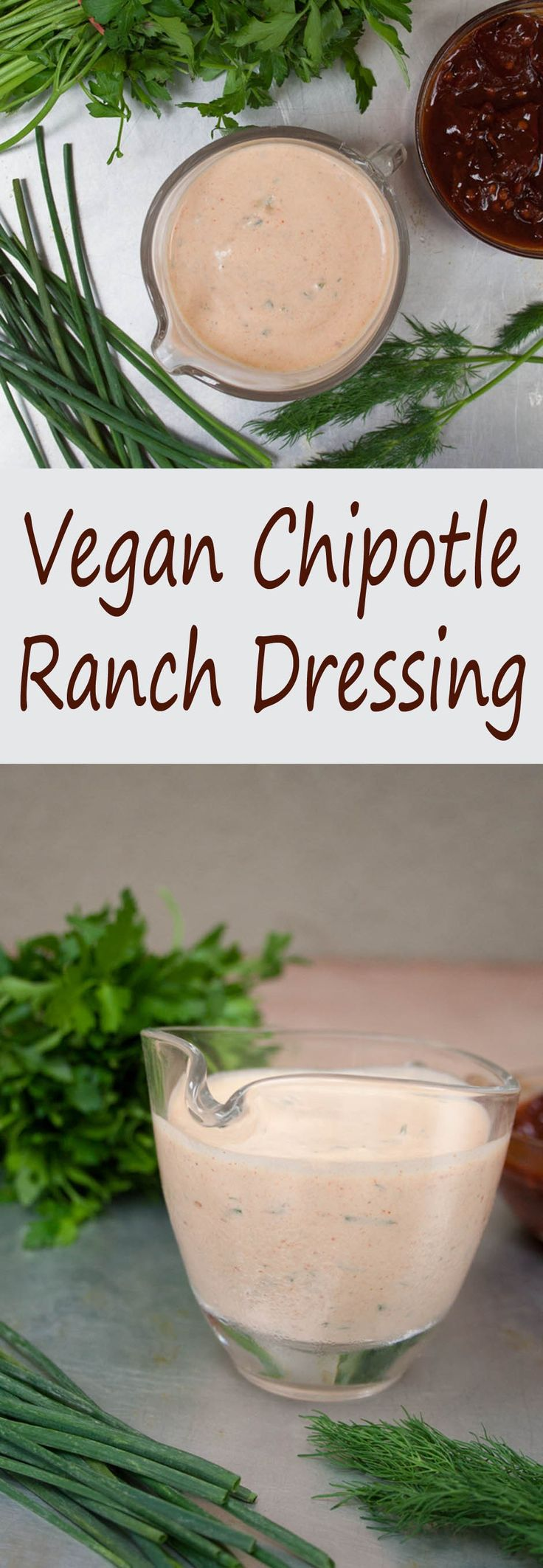 Vegan Chipotle Ranch Dressing (vegan, gluten free) - This spicy, smoky dressing works well as a dressing or dip. Made with fresh herbs...