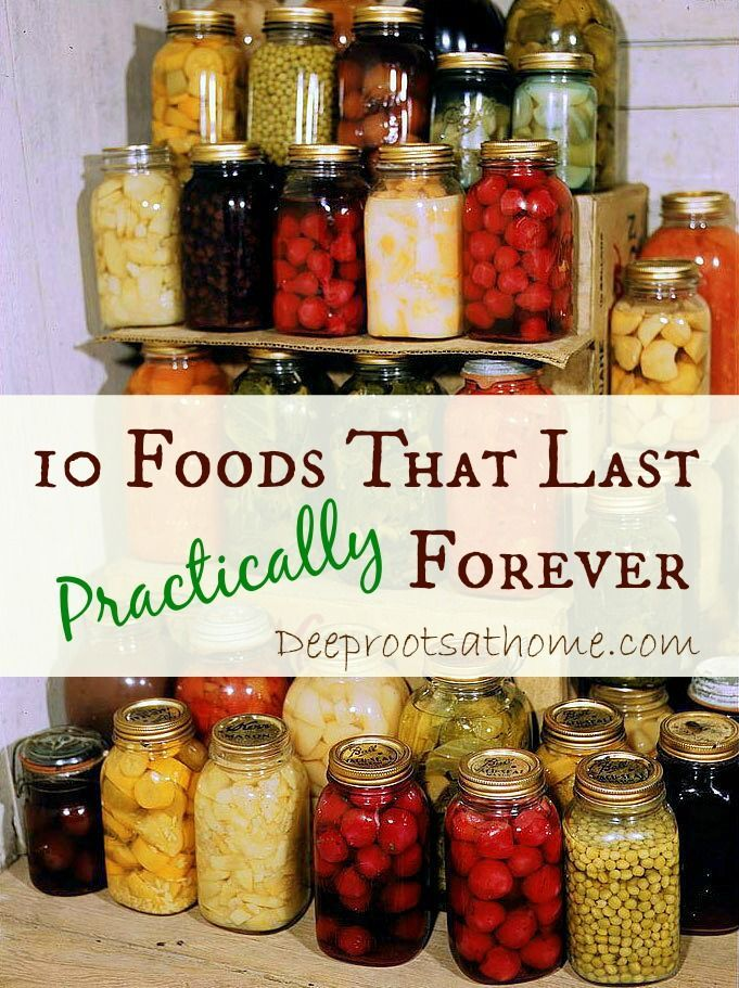 10 Foods That Last Forever, preserved foods, canned food, preparedness, food storage http://www.deeprootsathome.com/10-foods-that-last-forever/