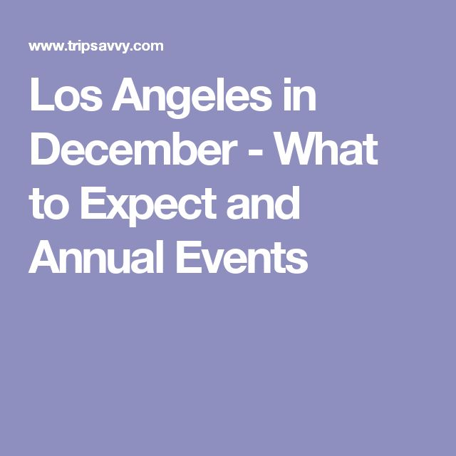Los Angeles in December - What to Expect and Annual Events
