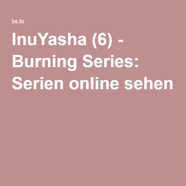 InuYasha (6) - Burning Series: Serien online sehen