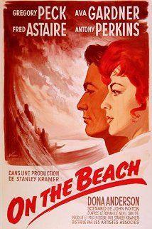 Ava Gardner, Gregory Peck, Fred Astaire. Director: Stanley Kramer. IMDB: 7.2 _______________________ http://en.wikipedia.org/wiki/On_the_Beach_(1959_film) http://www.rottentomatoes.com/m/1015530-on_the_beach/ http://www.tcm.com/tcmdb/title/17688/On-the-Beach/ Article: http://www.tcm.com/tcmdb/title/17688/On-the-Beach/articles.html http://www.allmovie.com/movie/on-the-beach-v36271