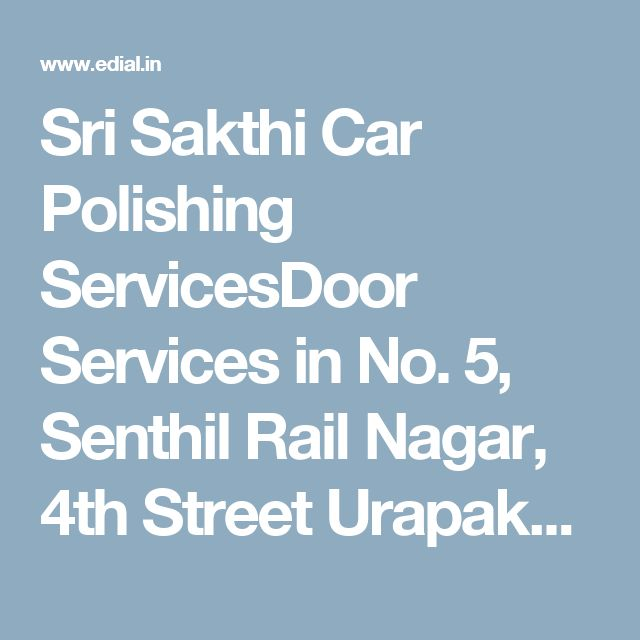 Sri Sakthi Car Polishing ServicesDoor Services in No. 5, Senthil Rail Nagar, 4th Street Urapakkam, Chennai | Best Yellowpages, Best Car Polish Cleaning Service, India