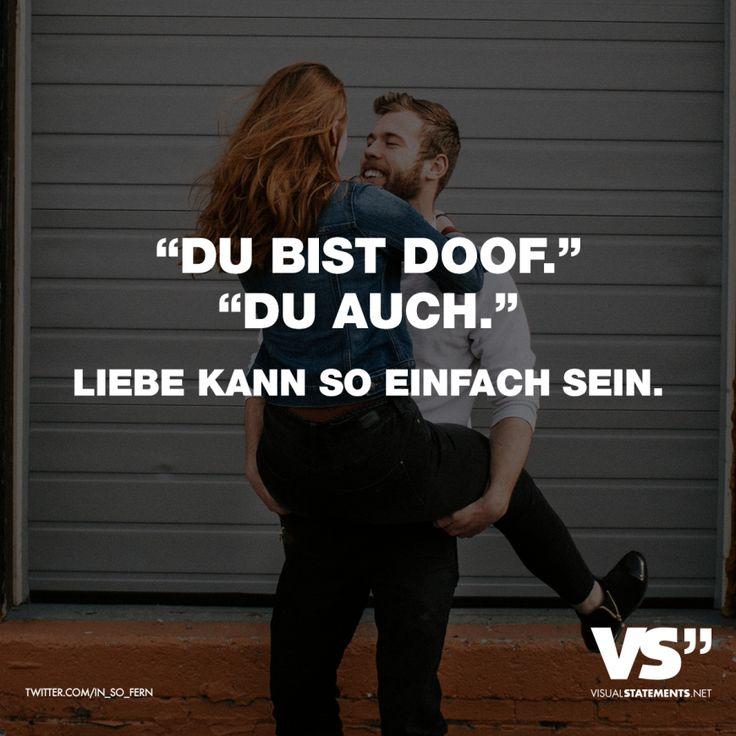 """Visual Statements®️️ """"Du bist doof."""" """"Du auch."""" Liebe kann so einfach sein. Sprüche / Zitate / Quotes / Liebe / Leben / Freundschaft / Beziehung / Familie / tiefgründig / lustig / schön / nachdenken / zusammen / unzertrennlich / Ewigkeit"""
