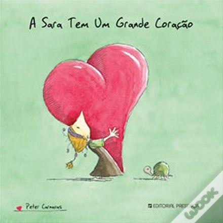 A Sara tem um Grande Coração, Peter Carnavas - WOOK
