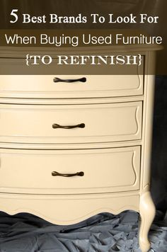 5 of the best furniture brands to look for when buying used furniture to refinish