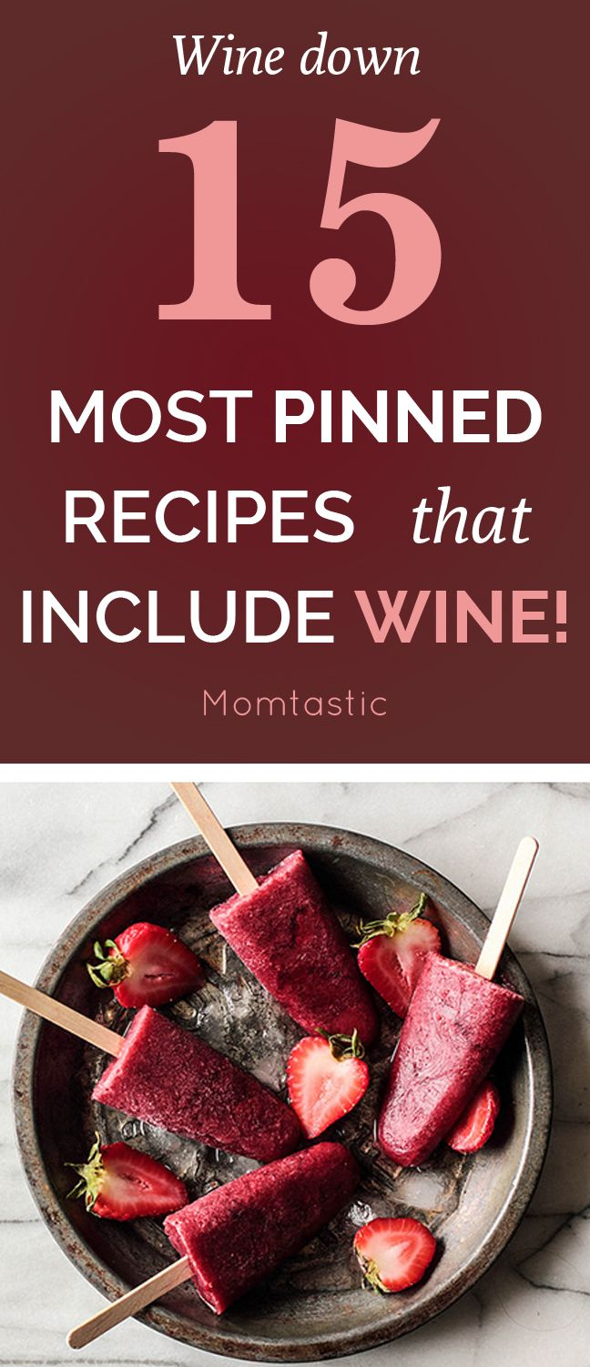 15 most pinned recipes that include WINE!
