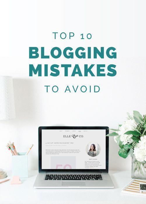 Delightful Top 10 Blogging Mistakes To Avoid   Elle ...